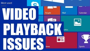 VIDEO PLAYBACK ISSUES - WIndows 10 - Featured -- Windows Wally